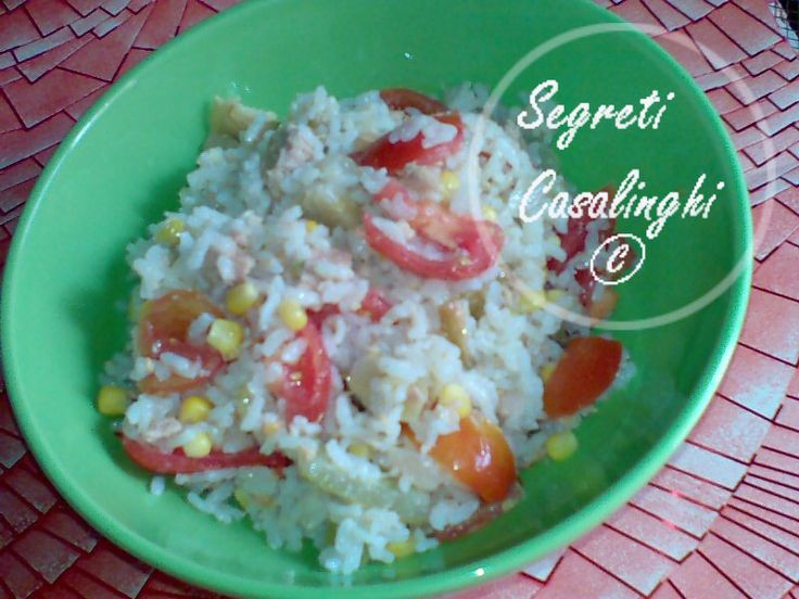 insalata riso,come preparare lìinsalata di riso,ricetta insalata riso,ricetta dell'insalata di riso, primi piatti riso,riso con pomodori mais olive,
