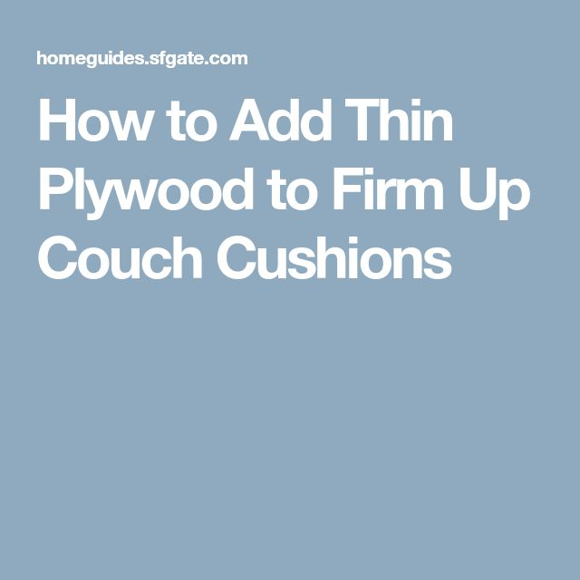 How to Add Thin Plywood to Firm Up Couch Cushions