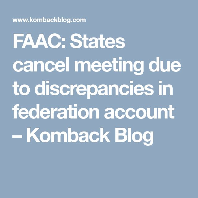 FAAC: States cancel meeting due to discrepancies in federation account – Komback Blog