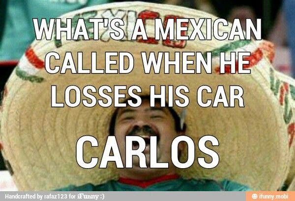 Mexican joke hahamy last name is Carlos