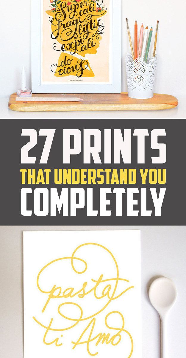27 Prints That Understand You Completely