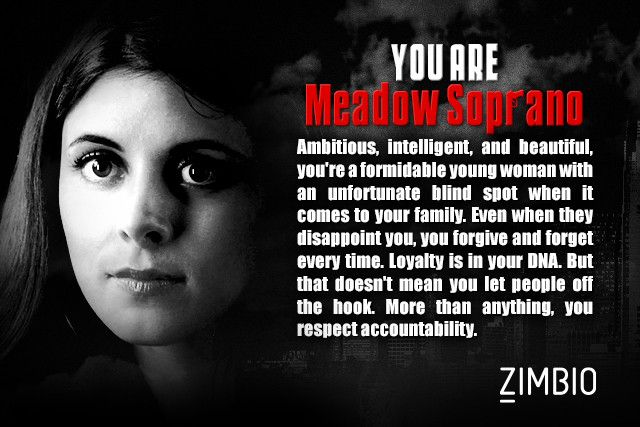 I took Zimbio's 'Sopranos' quiz and I'm Meadow Soprano! Who are you?