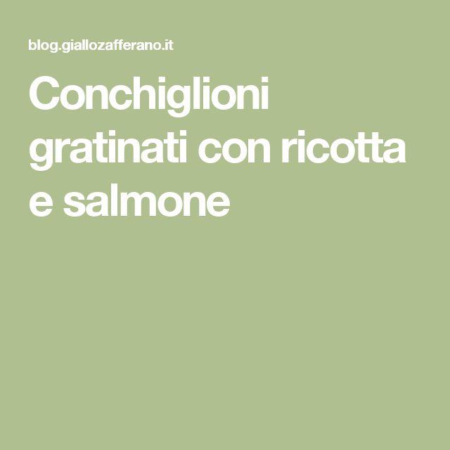 Conchiglioni gratinati con ricotta e salmone