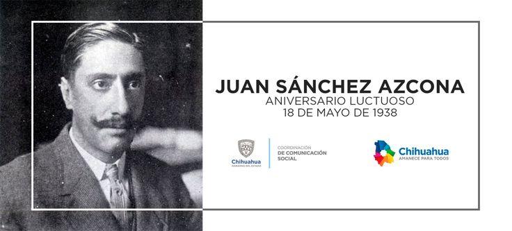 El día de hoy recordamos en su aniversario luctuoso a Juan Sánchez Azcona: fundador de México Nuevo, periódico usado como medio contra el régimen porfirista. #ComSocChih #GobiernodeChihuahua