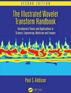 The Illustrated Wavelet Transform Handbook: Introductory Theory and Applications in Science Engineering Medicine and Finance Second Edition free download by Addison Paul S ISBN: 9781482251326 with BooksBob. Fast and free eBooks download.  The post The Illustrated Wavelet Transform Handbook: Introductory Theory and Applications in Science Engineering Medicine and Finance Second Edition Free Download appeared first on Booksbob.com.
