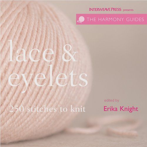 Harmony Guides: Lace & Eyelets (The Harmony Guides) by Erika Knight http://www.amazon.com/dp/1596680571/ref=cm_sw_r_pi_dp_tVoUub18DX0C4
