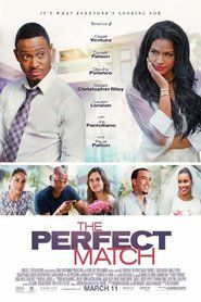 The Perfect Match 2016 --------------- The movie tries hard not to be your typical Romantic comedy. It's alittle too up beat and hip and does not focus on the romance or thecomedy...
