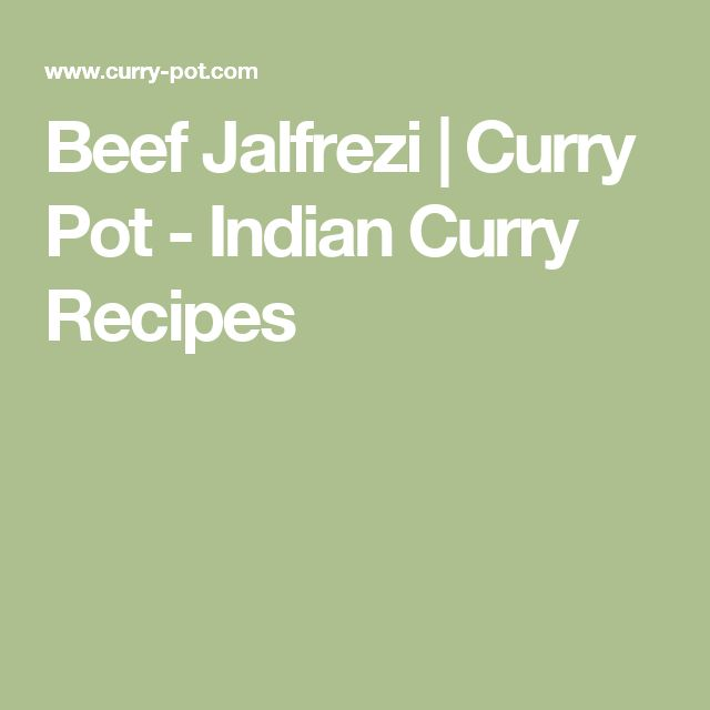 Beef Jalfrezi | Curry Pot - Indian Curry Recipes