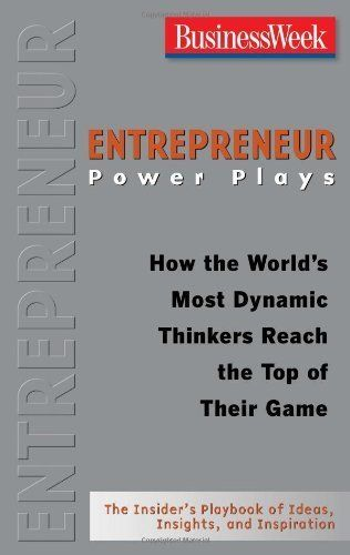 Entrepreneur Power Plays: How the World's Most Dynamic Thinkers Reach the Top of Their Game (Businessweek Power Plays) by BusinessWeek, http://www.amazon.com/dp/B001E683JY/ref=cm_sw_r_pi_dp_9QOMsb107PQ6X