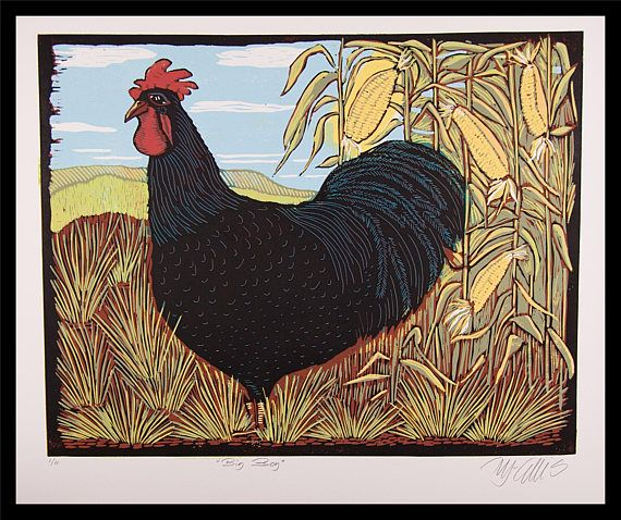 My mum, does not speak great English, so I had such a fit of the giggles, when she told me she had named her Rooster Big Boy... but how fitting , I thought, for a guy with a Harem! WHAT IS A LINOCUT?: A handprinted linocut reduction print, reduction means that as I am printing the very