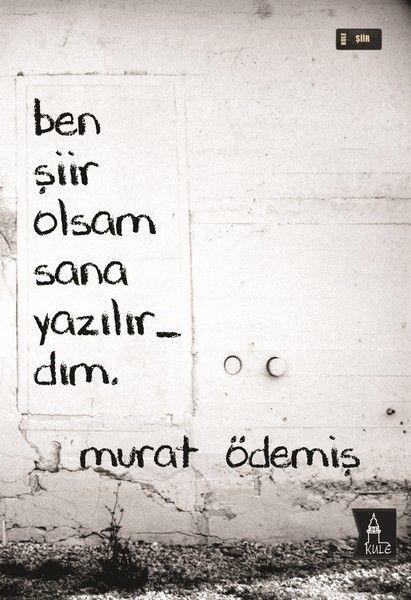 Ben şiir olsam sana yazılırdım. - Murat Ödemiş #sözler #anlamlısözler #güzelsözler #manalısözler #özlüsözler #alıntı #alıntılar #alıntıdır #alıntısözler