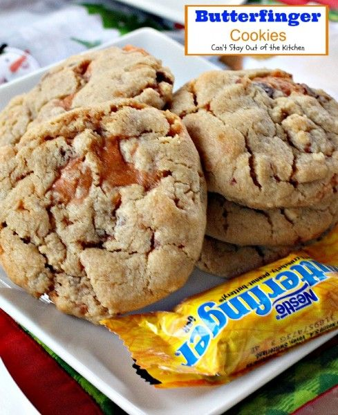 Butterfinger Cookies | Can't Stay Out of the Kitchen | these awesome # ...