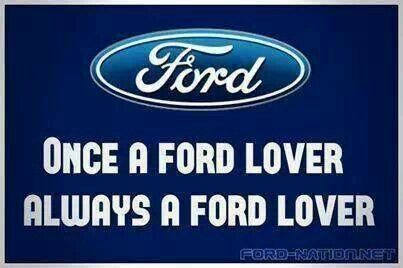 I have loved fords since I was a baby and I am not giving up on it ford is my fav trucks