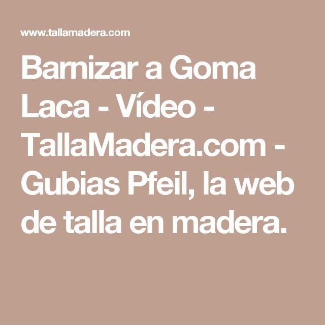 Barnizar a Goma Laca - Vídeo - TallaMadera.com - Gubias Pfeil, la web de talla en madera.