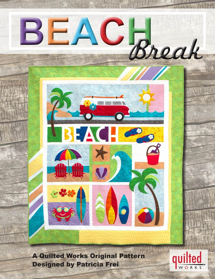 """BEACH BREAK Quilt Pattern only Pattern by Patricia Frei for Quilted Works This colorful, happy quilt is aQuilted Works original pattern. Finished size is approximately 53"""" x 63"""". This pattern is also"""