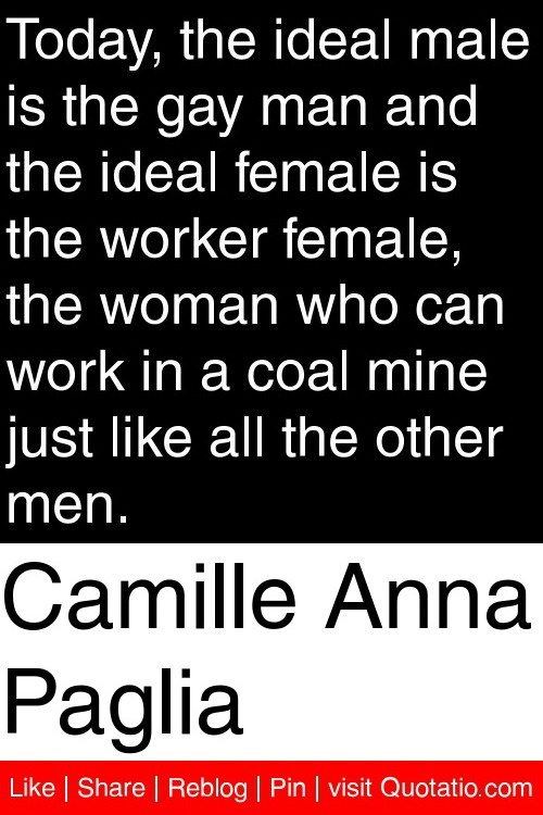 female and camille paglia men Feminist quotes: women weigh in about camille paglia: for me the great mission of feminism is to seek the full political and legal equality of women with men.