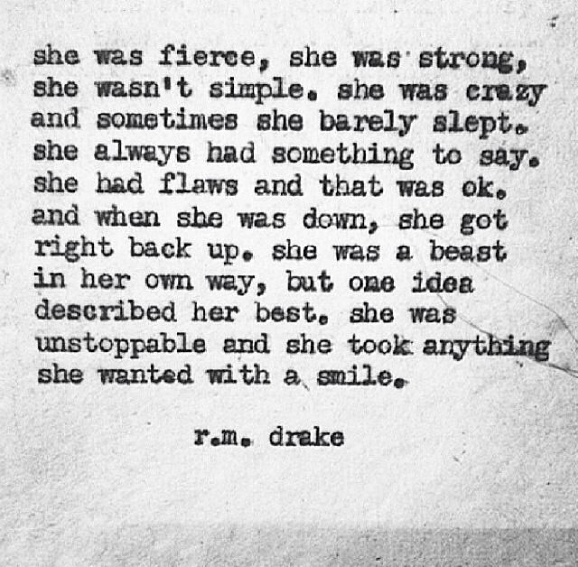 "ARIES girl Queen My favorite poem is ""She Was Fierce"" by R.M Drake."