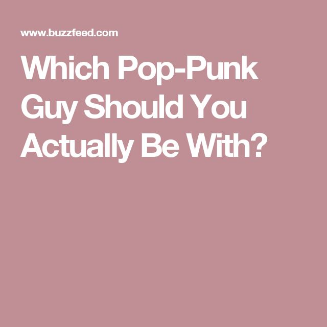 Which Pop-Punk Guy Should You Actually Be With?