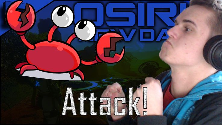 ATTACK OF THE CRABS! | Osiris new dawn