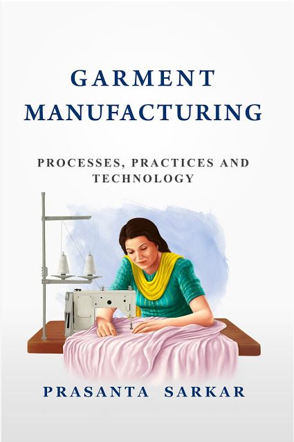 Book Release Date + Giveaway Chapter of the Book (Garment Manufacturing: Processes, Practices, and Technology)