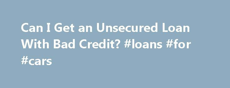 Can I Get an Unsecured Loan With Bad Credit? #loans #for #cars http://loan.remmont.com/can-i-get-an-unsecured-loan-with-bad-credit-loans-for-cars/  #need a loan with bad credit # Unsecured Loans with Bad Credit? By Justin Pritchard. Banking/Loans Expert Justin Pritchard helps consumers navigate the world of banking. It's not easy to qualify for an unsecured loan with bad credit. However, things still come up — you may need money to consolidate debts, pay for a repair,…The post Can I Get an…
