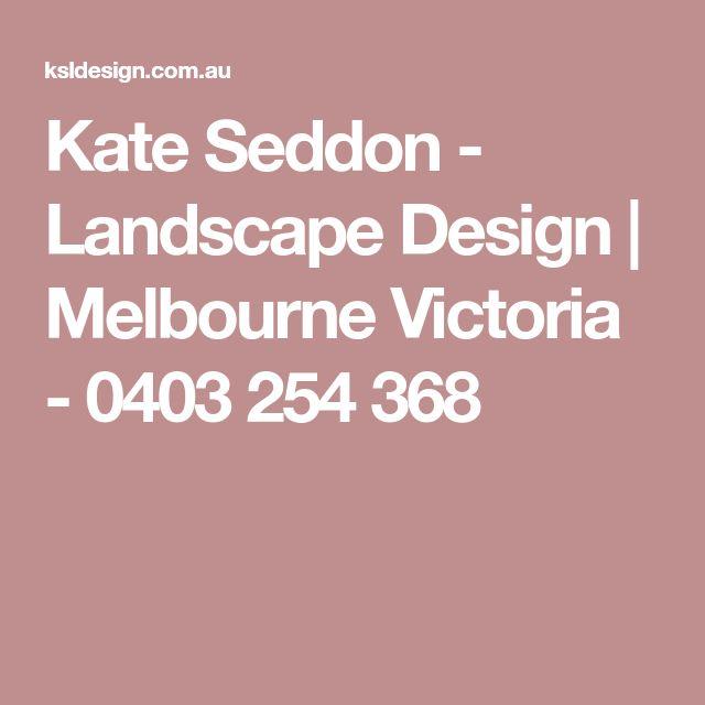 Kate Seddon - Landscape Design | Melbourne Victoria - 0403 254 368