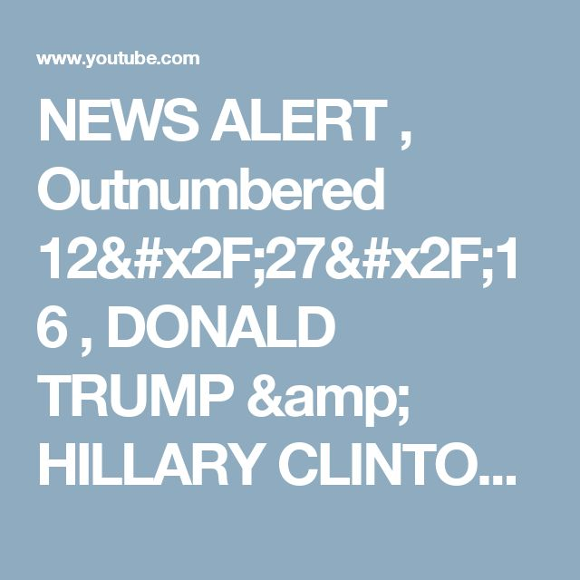 NEWS ALERT ,  Outnumbered 12/27/16 , DONALD TRUMP & HILLARY CLINTON LATEST NEWS TODAY - YouTube