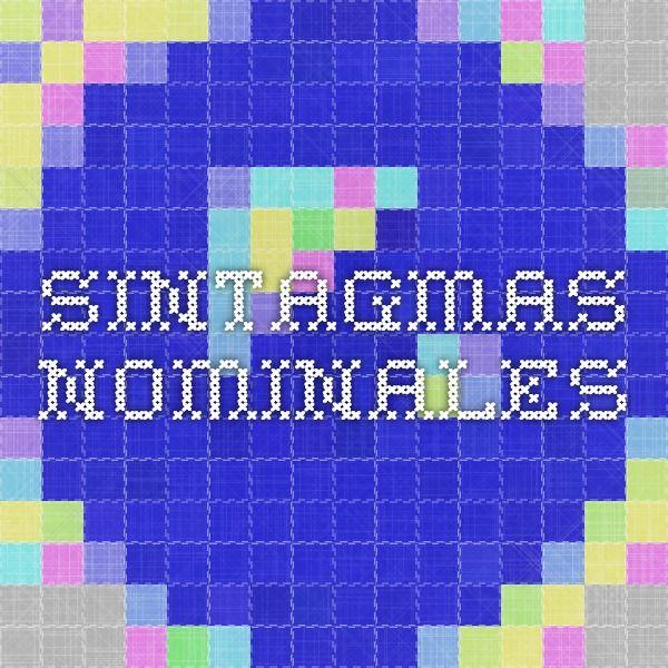 SINTAGMAS NOMINALES