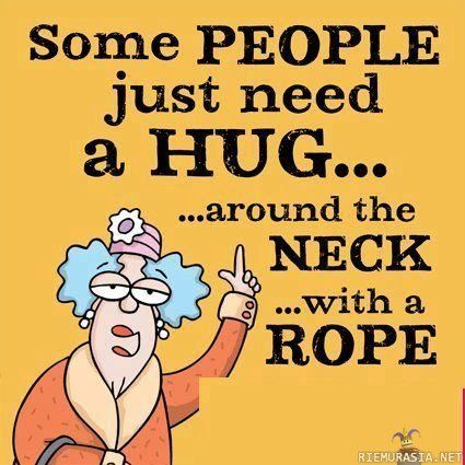 Some people just need a hug
