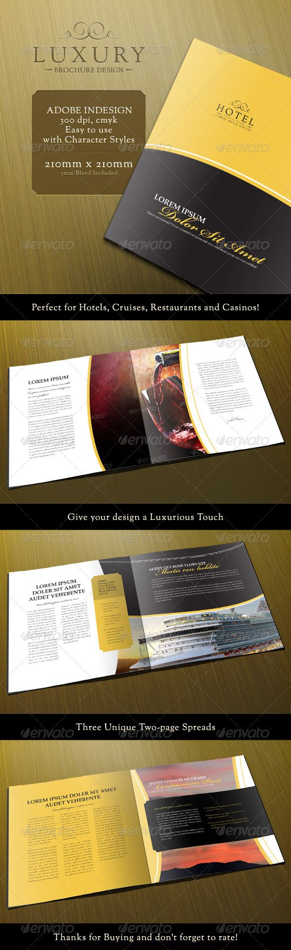 Luxury 8-Page Brochure Template is a high quality Indesign brochure template with a sleek look and feel which is perfect for hotels, cruises, casinos and other luxury uses.    It comes with a cover and back design and includes three full spread designs.     The print size is 210mm x 210mm (includes 5mm bleeds) and is CMYK print-ready.    Included in the package are a CS5 indesign file, a cs4 compatible IDML file and four Illustrator files which you can place your images and logo into.