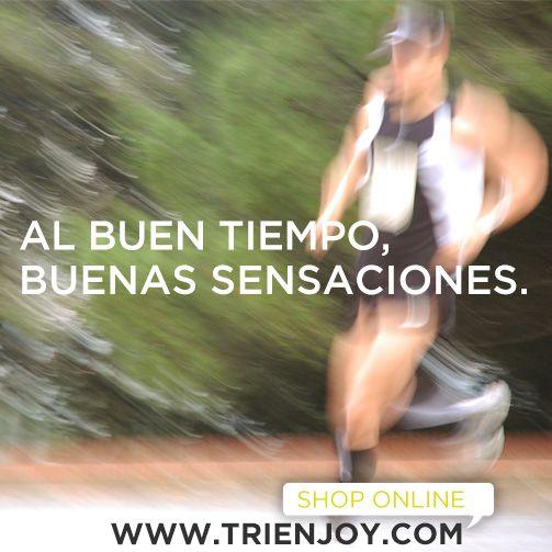 Al buen tiempo, buenas sensaciones.  www.trienjoy.com