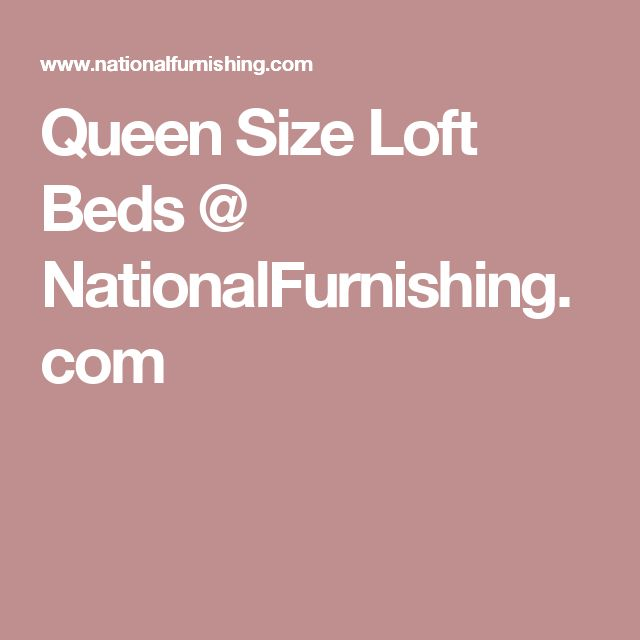 Queen Size Loft Beds @ NationalFurnishing.com