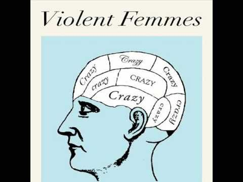 Violent Femmes  -  Crazy (Gnarls Barkley cover) whoa.