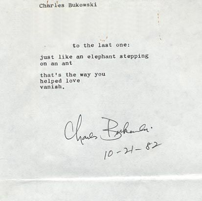 The world's premiere Charles Bukowski website and forum. The only place where you can see over 1,200 manuscripts or search our exclusive database for a poem or story. To The Last One.