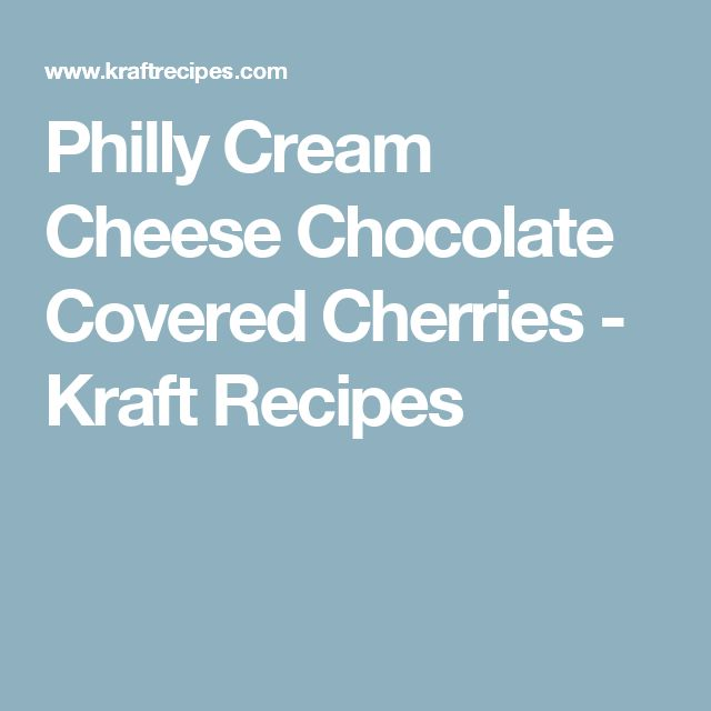 Philly Cream Cheese Chocolate Covered Cherries - Kraft Recipes