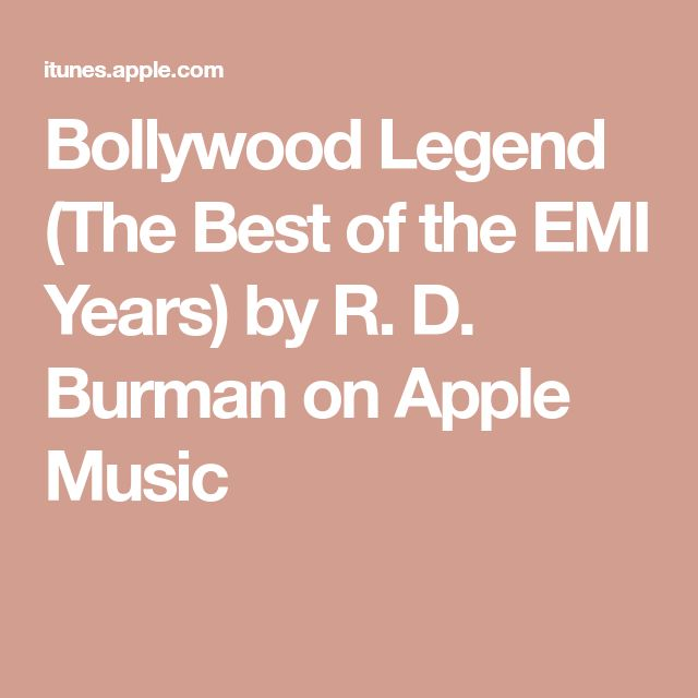 Bollywood Legend  (The Best of the EMI Years) by R. D. Burman on Apple Music