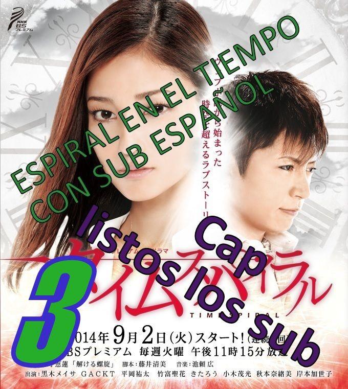 TIME Espiral Cap 3 sub Español GACKT   en you yube TIME Espiral Cap 3 sub Español GACKT  https://www.youtube.com/watch?v=IwOkV2bt9Sc&feature=youtu.be  vk time espiral 3 sub español  http://vk.com/video243038626_170491030