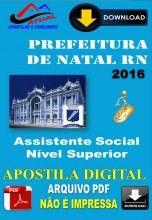 Apostila Digital Concurso Prefeitura de Natal RN Assistente Social 2016
