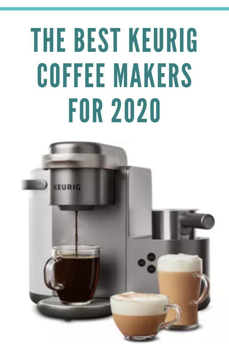 Best Keurig Coffee Makers 2020 In Coffee We Trust In 2020 Keurig Coffee Makers Coffee Maker Reviews Keurig Coffee