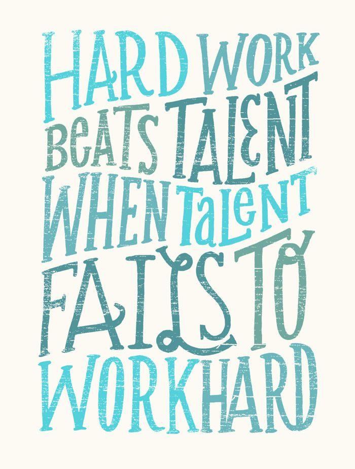 Hard work beats talent when talent fails to work hard. - Tim Notke