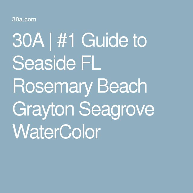 30A | #1 Guide to Seaside FL Rosemary Beach Grayton Seagrove WaterColor