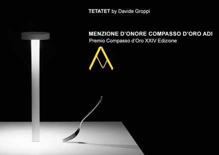 ADI COMPASSO D'ORO MENTION OF HONOUR - XXIV EDITION  We are proud to report that the International Jury of the 24rd ADI Compasso d'Oro Award, the most authoritative and historic design award in the world,  has conferred the ADI COMPASSO D'ORO MENTION OF HONOUR upon our rechargeable lamp TeTaTeT designed by Davide Groppi.