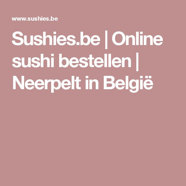 Sushies.be | Online sushi bestellen | Neerpelt in België
