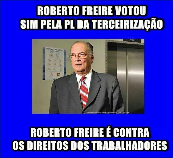 Roberto Freire, deputado federal (PPS-PE): um escroque e um escroto.