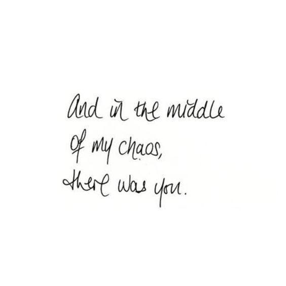 En medio de mi caos era usted. Gracias por mantenerme tranquila en medio de mis problemas. Lo amo baby. Lo amo mucho
