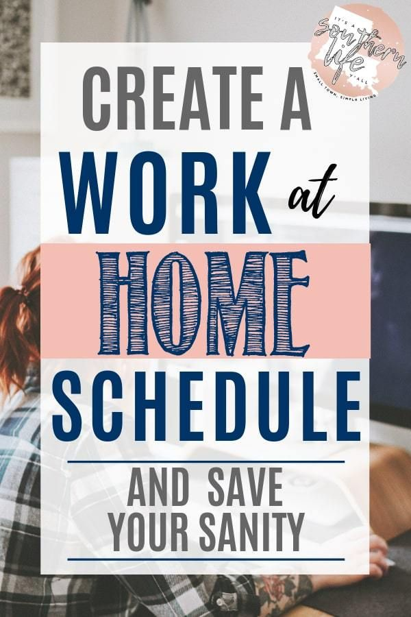 Create a Work at Home Schedule and Save Your Sanity