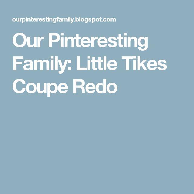 Our Pinteresting Family: Little Tikes Coupe Redo