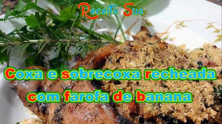 COXA E SOBRECOXA RECHEADA COM FAROFA DE BANANA. Receita completa em: http://receitasua.com/coxa-e-sobrecoxa-recheada-com-farofa-de-banana/