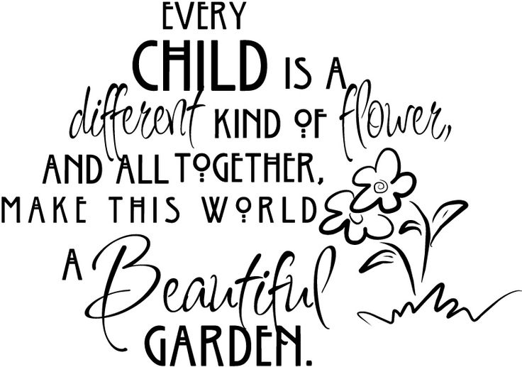 My Kids Come First Quotes: Every Child Is A Different Kind Of Flower