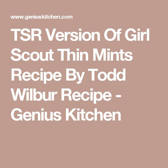 TSR Version Of Girl Scout Thin Mints Recipe By Todd Wilbur Recipe - Genius Kitchen